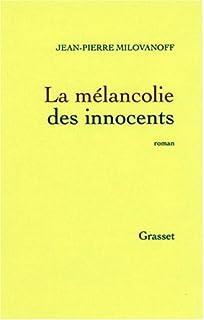 La mélancolie des innocents : roman, Milovanoff, Jean-Pierre