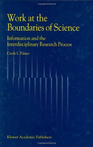 Download Work at the Boundaries of Science: Information and the Interdisciplinary Research Process Pdf