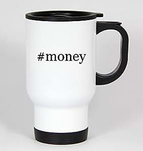 #money - Funny Hashtag 14oz White Travel Mug