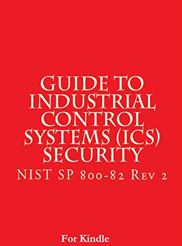 NIST SP 800-82 Rev 2 - Guide to Industrial Control Systems (ICS) Security