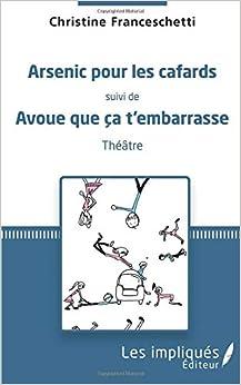 Descargar It En Torrent Arsenic Pour Les Cafards: Suivi De Avoue Que ça T'embarrase Théâtre Documento PDF