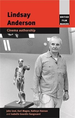 Lindsay Anderson: Cinema Authorship (British Film Makers)