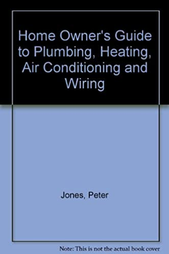 home owner s guide to plumbing heating air conditioning and wiring rh amazon com Wiring for HVAC Control Systems Typical HVAC Wiring -Diagram