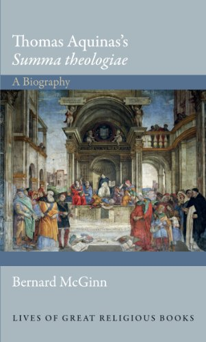Thomas Aquinas's Summa theologiae: A Biography (Lives of Great Religious Books)