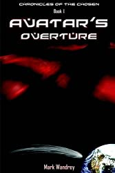 Avatar's Overture: Chronicles of the Chosen Vol. 1