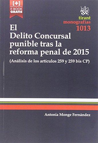 Descargar Libro El Delito Concursal Punible Tras La Reforma Penal De 2015 Antonia Monge Fernández