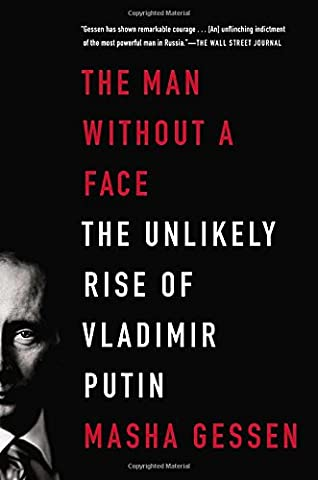 The Man Without a Face: The Unlikely Rise of Vladimir Putin (Silenced By History)