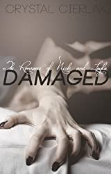 Damaged: New Adult Romance (The Romance of Nick and Layla Book 4)