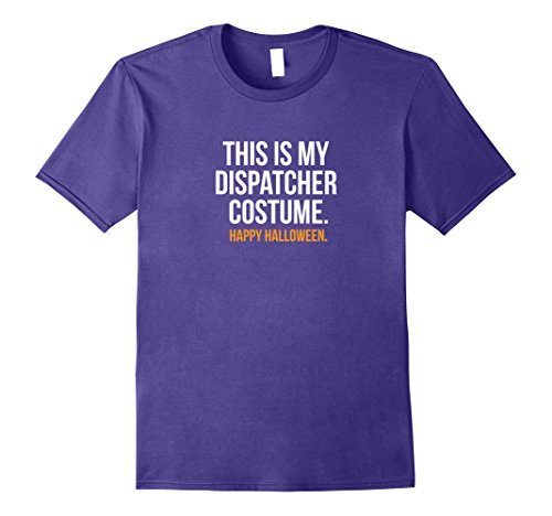 Mens This is my Dispatcher Costume funny Halloween tee shirt Medium Purple (Funny Emergency Services Costumes)
