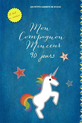 Mon Compagnon Minceur 90 jours: et tout en couleur (French Edition)