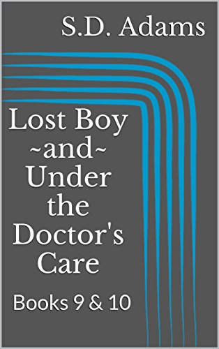 Lost Boy and Under the Doctor's Care: Books 9 & 10 (Dominant Doctor Book 5) (English Edition)