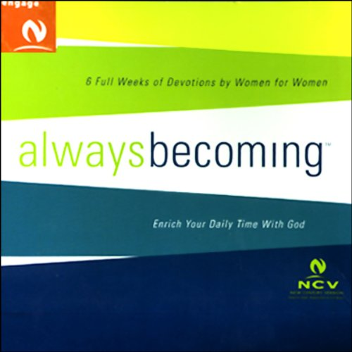 Always Becoming: An Audio Experience for Women, New Century Version