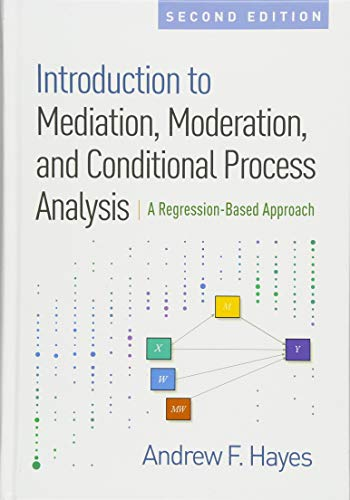 Pdf Science Introduction to Mediation, Moderation, and Conditional Process Analysis, Second Edition: A Regression-Based Approach (Methodology in the Social Sciences)
