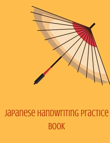 Japanese Handwriting Practice Book: Japanese Notebook for Language Study with Genkouyoushi Paper- Practice Writing Kanji, Hiragana and Katakana. -8.5'' X 11,''150 Pages by CreateSpace Independent Publishing Platform