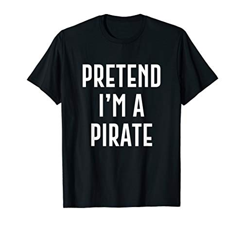 Pretend I'm A Pirate Funny Halloween T-shirt Men Women Kids ()