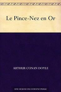 Le Pince-Nez en Or par Arthur Conan Doyle