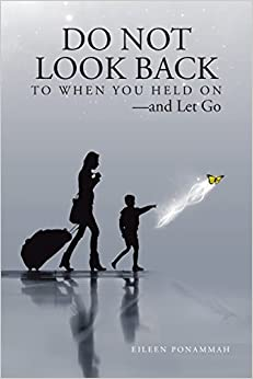 Do Not Look Back to When You Held On-and Let Go