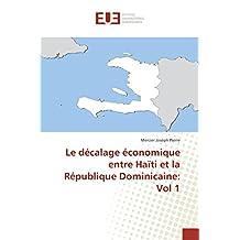 DÉCALAGE ÉCONOMIQUE ENTRE HAITI ET LA REPU (LE)