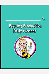 Bee-ing Productive Planner: The Personalized Approach to Planning for Productivity Paperback