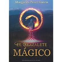 El Brazalete Mágico (Volume 1) (Spanish Edition)