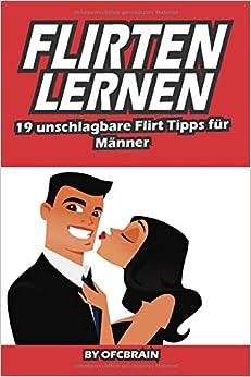 Richtig flirten lernen flirttipps für männer