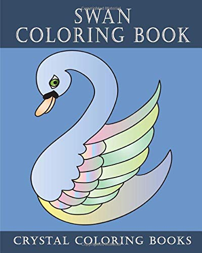Amazon Com Swan Coloring Book 30 Easy Line Drawing Swan Design Coloring Pages A Great Gift For Anyone That Likes Swans Or Coloring For Relaxation Brilliant For Those That Love To Blend Colors