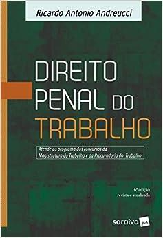 Direito penal do trabalho - 6ª edição de 2018