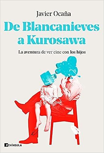 De Blancanieves a Kurosawa de Javier Ocaña