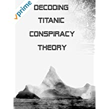 Decoding Titanic Conspiracy Theory