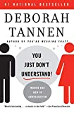 You Just Don't Understand: Women and Men in