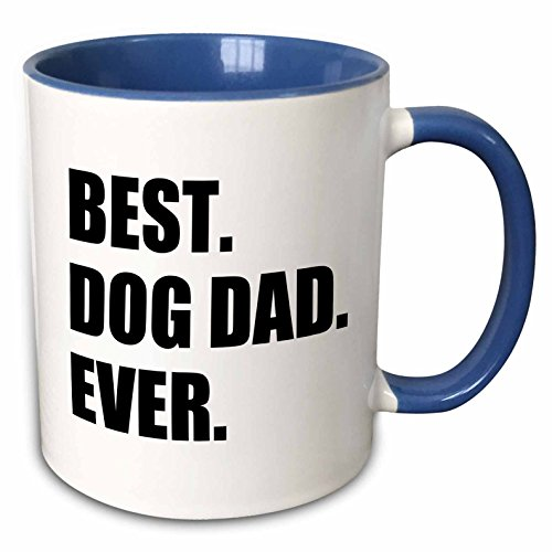 3dRose 184992_6 Best Dog Dad Ever - Fun Pet Owner Gifts For Him - Animal Lover Text Two Tone Mug, 11 oz, Blue (The Best Text Tones)