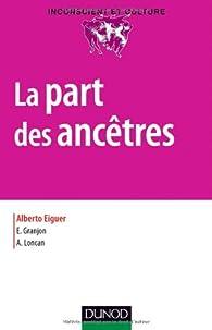 La part des ancêtres par Alberto Eiguer