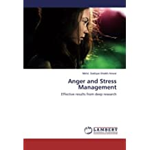 Anger and Stress Management: Effective results from deep research