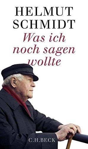Was ich noch sagen wollte Gebundenes Buch – 31. Dezember 2016 Helmut Schmidt C.H.Beck 340667612X Politikwissenschaft