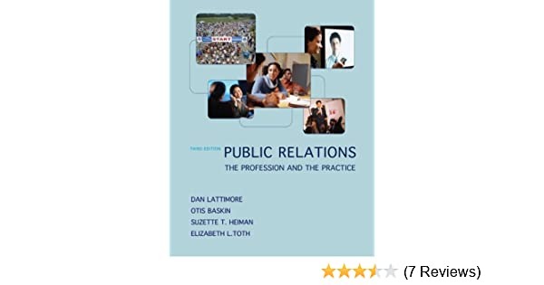 Public relations the profession and the practice dan lattimore public relations the profession and the practice dan lattimore otis baskin suzette heiman elizabeth toth 8589967572376 amazon books fandeluxe Choice Image