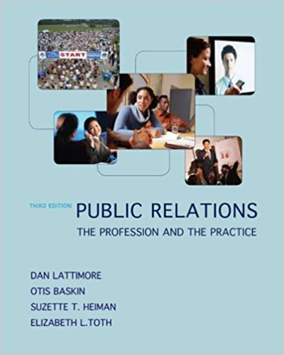Public relations the profession and the practice dan lattimore public relations the profession and the practice 3rd edition fandeluxe Choice Image