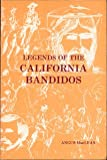 Legends of the California Bandidos, Angus MacLean, 0914330098