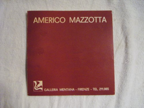 Americo Mazzotta: Galleria Mentana, Firenze