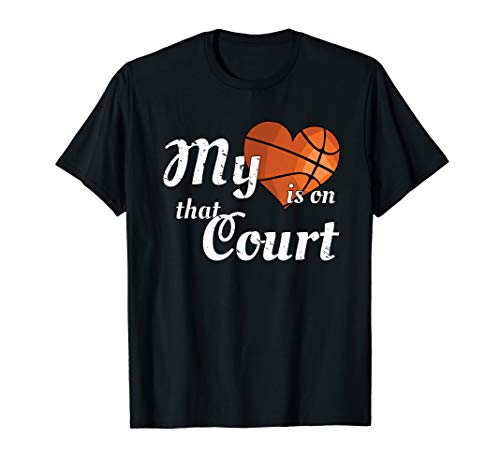 (My Heart Is On That Court -Basketball Mom Dad T)