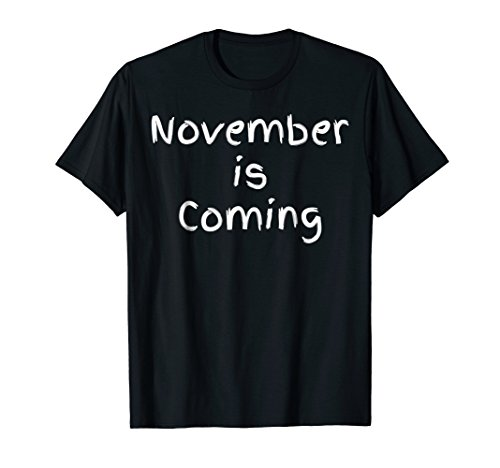 Political November Election Day Is Coming T Shirt