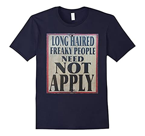 Men's Long Haired Freaky People Need Not Apply Sign Tee Shirt XL Navy (Long Haired Freaky People)