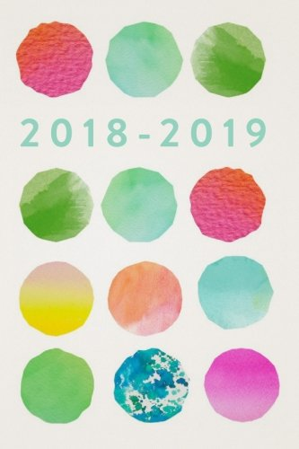 2018-2019, 18 Month Weekly & Monthly Planner | 2018-2019: Colourful Dots, July 2018 - December 2019, 6