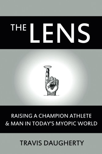 The LENS: Raising a Champion Athlete and Man in Today