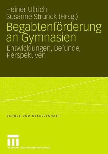 Begabtenfrderung an Gymnasien: Entwicklungen, Befunde, Perspektiven (Schule und Gesellschaft) (German Edition)