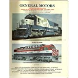 General Motors Advanced Generation Diesel-Electric and Electric Locomotives, James W. Kerr, 0919295185