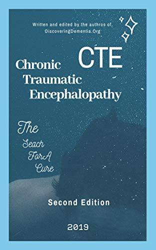 Chronic Traumatic Encephalopathy (CTE) : |2nd Ed.| por Dementia Inc. , Discovering