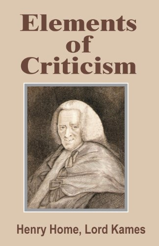 Elements of Criticism Lord Kames Henry Home