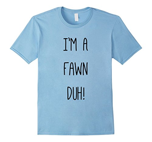 Baby Fawn Halloween Costume (Mens Im a Fawn Duh Shirt Costume, Funny Easy Halloween Shirts 2XL Baby Blue)