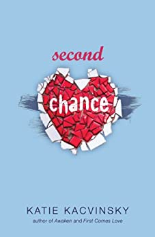 Second Chance (First Comes Love Series Book 2) by [Kacvinsky, Katie]