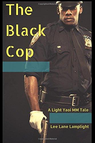 [The Black Cop: A Light Yaoi MM Tale (Brutewood Sheriff's Department)] (Mountie Uniform)